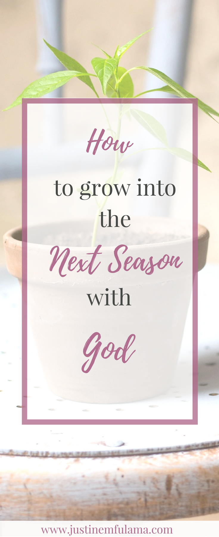 How to grow into the next season with God