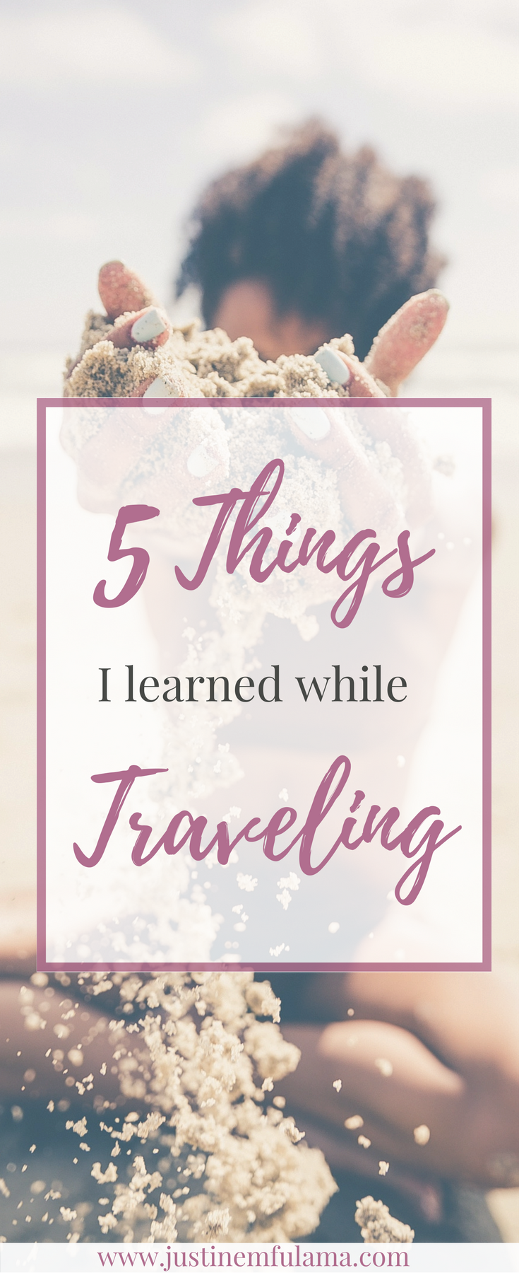 5 Things I learned while Traveling