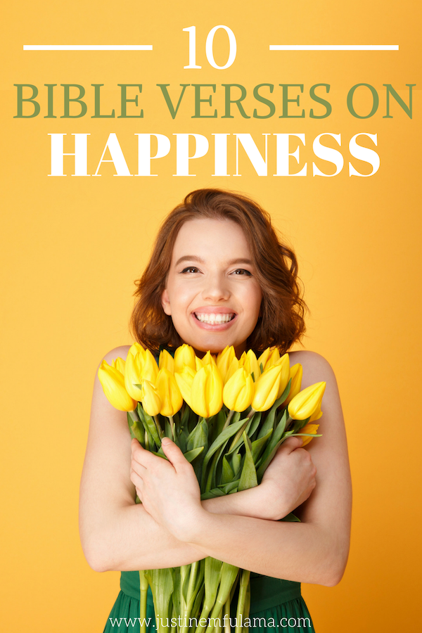 10 Bible Verses about Happiness and Joy: Find True Happiness