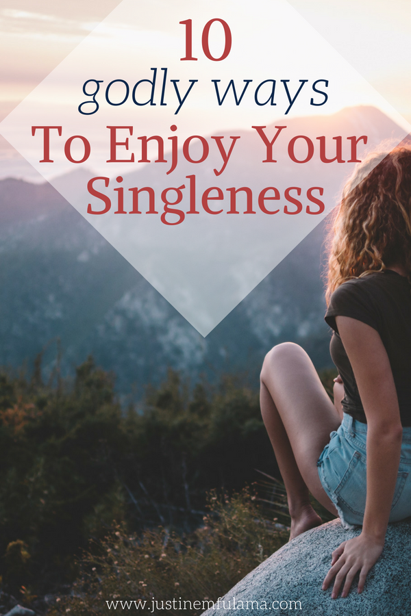 10 godly ways to enjoy your singleness