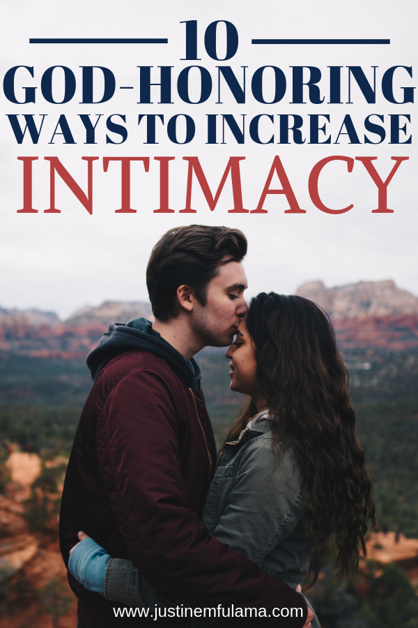10 God-honoring ways to increase intimacy in a relationship