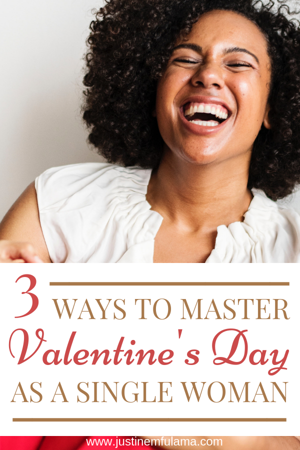 3 Ways to master Valentines Day as a Single Woman